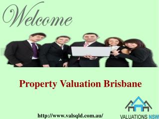 Hire highly educated valuers with Valuations QLD