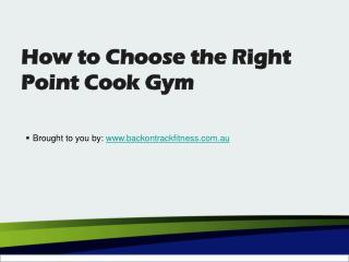 How to Choose the Right Point Cook Gym