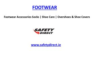 Footwear Accessories Socks | Shoe Care | Overshoes & Shoe Covers www.safetydirect.ie