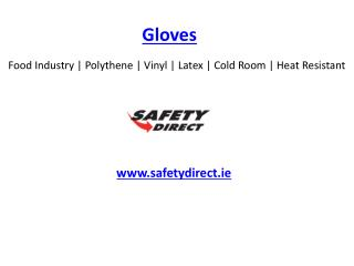 Food Industry | Polythene | Vinyl | Latex | Cold Room | Heat Resistant www.safetydirect.ie