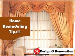 Home Remodeling Tips!! by RS Design & Renovation