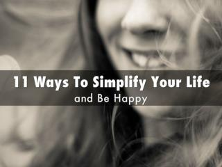 Ways to Simplify Your Life and Be Happy