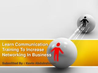 Learn Communication Training To Increase Networking In Business