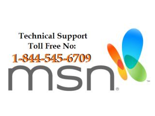 msn customer problem Helpline 1-844-545-6709