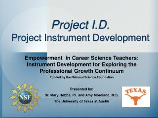 Project I.D. Project Instrument Development