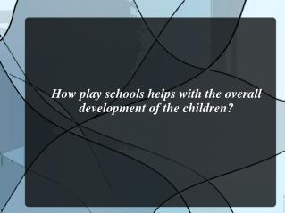 Importance of Play Schools-Big Bird Playhouse