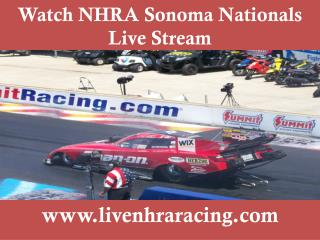 watching NHRA Sonoma Nationals live