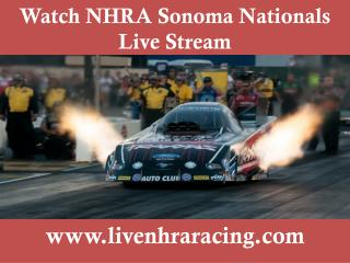 live here full racing NHRA Sonoma Nationals 2015