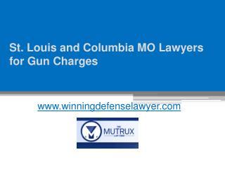 Columbia MO Lawyers for Gun Charges - www.winningdefenselawyer.com