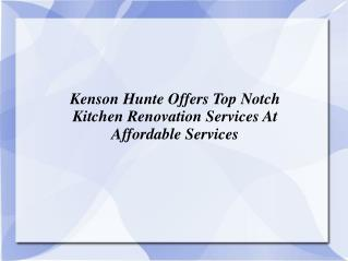 Kenson Hunte Offers Top Notch Kitchen Renovation Services At Affordable Services