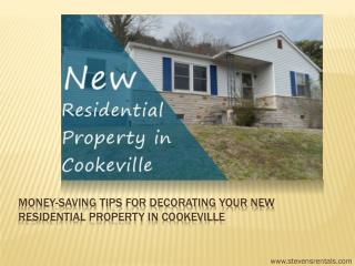 Money saving tips for decorating your new residential property in cookeville