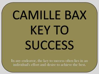 CAMILLE BAX KEY TO SUCCESS