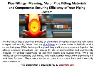 Pipe Fittings: Meaning, Major Pipe Fitting Materials and Components Ensuring Efficiency of Your Piping System