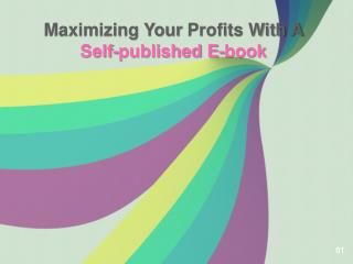 Maximizing Your Profits With A Self-published E-book