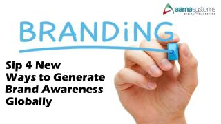 Sip 4 New Ways to Generate Brand Awareness Globally