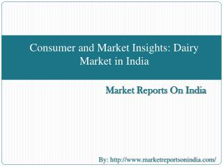 Consumer and Market Insights: Dairy Market in India