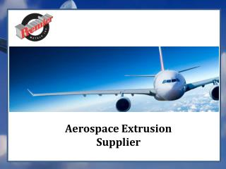 Aerospace Extrusion Supplier