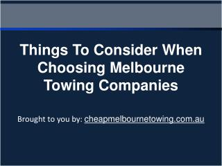 Things To Consider When Choosing Melbourne Towing Companies