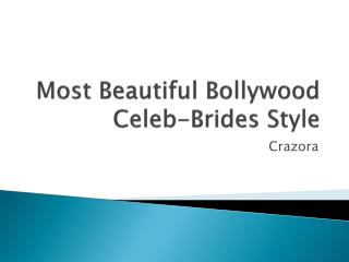 Most Beautiful Bollywood Celeb-Brides Style