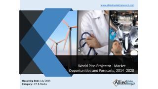 World Pico Projector - Market Opportunities and Forecasts, 2014 -2020