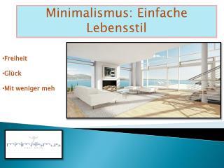 Minimalismus: Einfache Lebensstil
