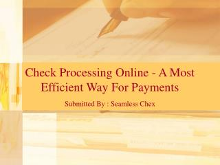 Check Processing Online - A Most Efficient Way For Payments