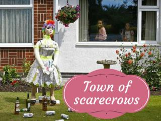 Town of scarecrows