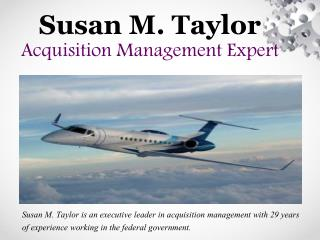 Susan M. Taylor - Acquisition Management Expert