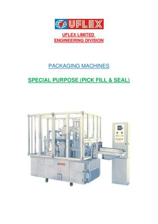 Uflex is the Leading Manufacture of Pick fill and seal machine in India