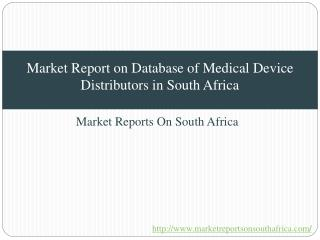 Market Report on Database of Medical Device Distributors in South Africa