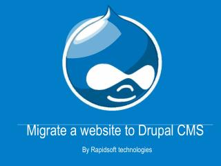 Tips to migrate a website to Drupal CMS