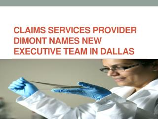 Claims Services Provider Dimont Names New Executive Team in Dallas