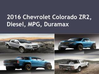 2016 Chevrolet Colorado ZR2, Diesel, MPG, Duramax