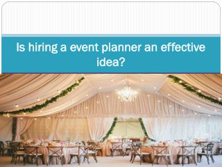 Is hiring a event planner an effective idea