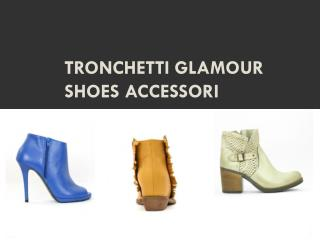 Tronchetti Glamour Shoes Accessori