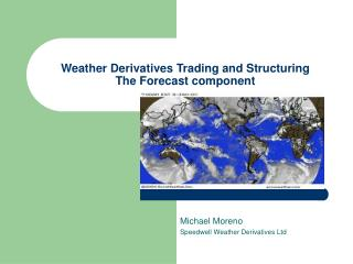 Weather Derivatives Trading and Structuring The Forecast component