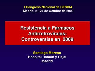 Resistencia a F rmacos Antirretrovirales:  Controversias en  2009