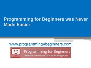 Programming for Beginners was Never Made Easier - www.programming4beginners.com