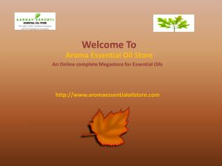 Pure and Natural Essential oil at Aroma Essential Oils Store
