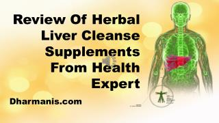 Review Of Herbal Liver Cleanse Supplements From Health Expert