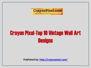 Top 10 Vintage Wall Art Designs