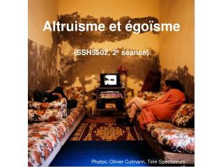 Altruisme et  go sme  SSH5502, 2e s ance