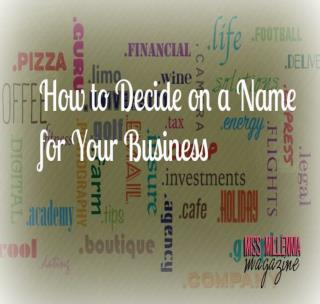 How to Decide on a Name for Your Business
