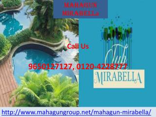 Mahagun Mirabella High Rice Apartment @ 09650-127-127