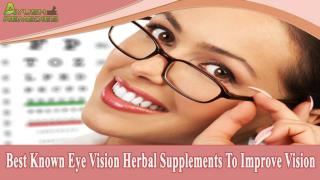 Best Known Eye Vision Herbal Supplements To Improve Vision