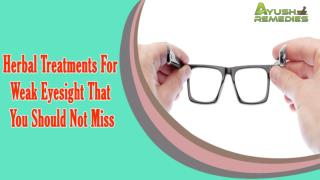 Herbal Treatments For Weak Eyesight That You Should Not Miss