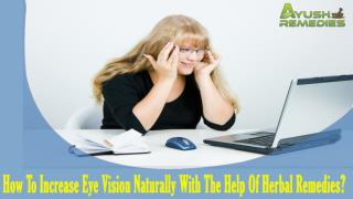 How To Increase Eye Vision Naturally With The Help Of Herbal Remedies?