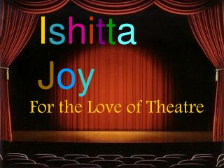Ishitta Joy - For the Love of Theatre