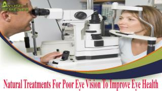 Natural Treatments For Poor Eye Vision To Improve Eye Health