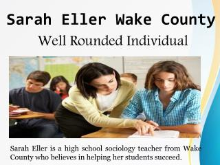 Sarah Eller Wake County - Well Rounded Individual